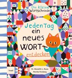 Die kleine Wortschmiede von Forsberg,  Monika, Heimburger,  Marieke, Rowe,  Meredith L.