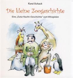Die kleine Zoogeschichte von Schack,  René