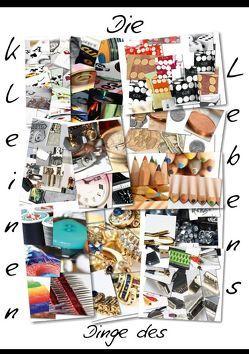 Die kleinen Dinge des Lebens (Tischaufsteller DIN A5 hoch) von r.gue.,  k.A.