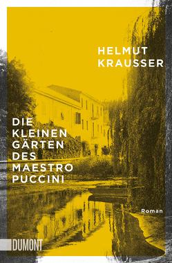 Die kleinen Gärten des Maestro Puccini von Krausser,  Helmut