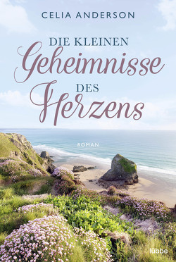 Die kleinen Geheimnisse des Herzens von Anderson,  Celia, Ostendorf,  Kerstin