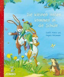 Die kleinen Hasen kommen in die Schule von Holzmann,  Angela, Kress,  Steffi