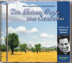 Die kleinen Leute von Swabedoo. Vier zauberhafte Geschichten von Bullach,  Matthias, Liedtke,  Marcus, Partisch,  Pet