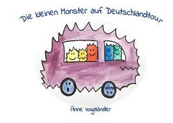 Die kleinen Monster auf Deutschlandtour von Voigtländer,  Anne