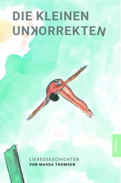 Die kleinen Unkorrekten von Thomsen,  Magda