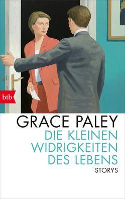 Die kleinen Widrigkeiten des Lebens von Paley,  Grace, Ruschmeier,  Sigrid