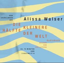 Die kleinere Hälfte der Welt von Walser,  Alissa