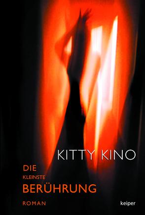 Die kleinste Berührung von Kino,  Kitty