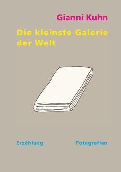 Die kleinste Galerie der Welt von Kuhn,  Gianni