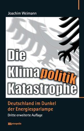 Die Klimapolitik-Katastrophe von Weimann,  Joachim