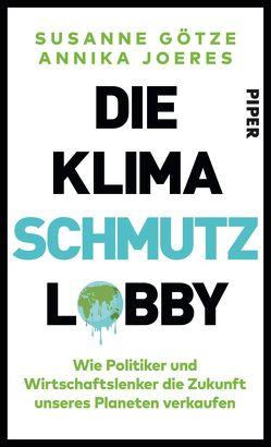 Die Klimaschmutzlobby von Götze,  Susanne, Joeres,  Annika