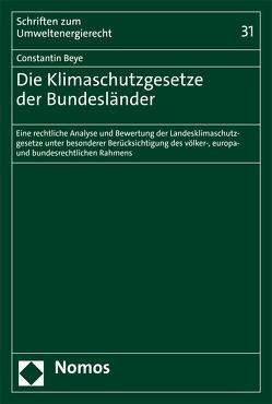 Die Klimaschutzgesetze der Bundesländer von Beye,  Constantin