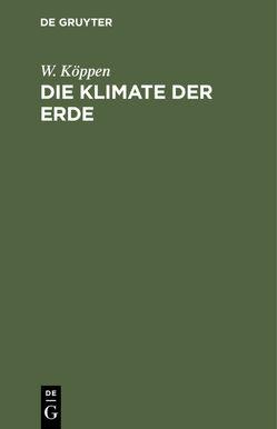 Die Klimate der Erde von Köppen,  W.