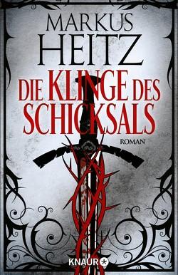 Die Klinge des Schicksals von Heitz,  Markus