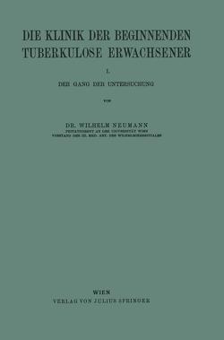Die Klinik der Beginnenden Tuberkulose Erwachsener von Neumann,  Wilhelm