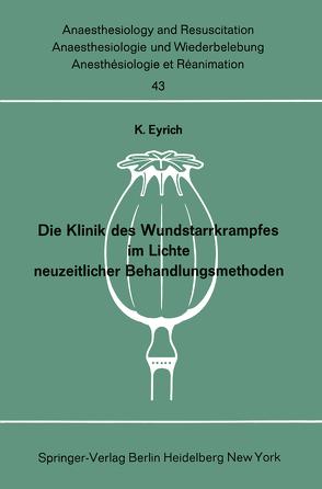 Die Klinik des Wundstarrkrampfes im Lichte neuzeitlicher Behandlungsmethoden von Eyrich,  K.