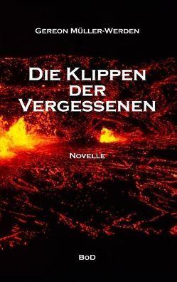 Die Klippen der Vergessenen von Müller-Werden,  Gereon