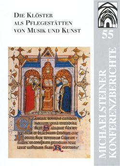 Die Klöster als Pflegestätten von Musik und Kunst: 850 Jahre Kloster Michaelstein von Fleischhauer,  Günter, Siegmund,  Bert