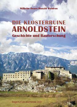 Die Klosterruine Arnoldstein von Deuer,  Wilhelm, Woldron,  Ronald