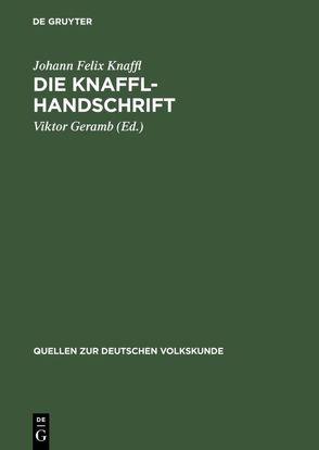 Die Knaffl-Handschrift von Geramb,  Viktor, Knaffl,  Johann Felix