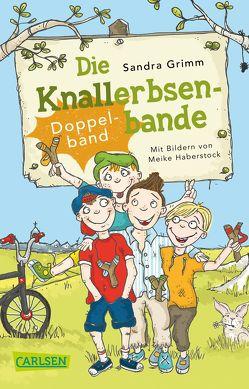 Die Knallerbsenbande: Die Knallerbsenbande (Doppelband) von Grimm,  Sandra, Haberstock,  Meike