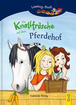 LESEZUG/ Profi: Die Knallfrösche auf dem Pferdehof von Dölling,  Andrea, Rittig,  Gabriele