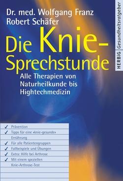 Die Knie-Sprechstunde von Franz,  Wolfgang, Schäfer,  Robert
