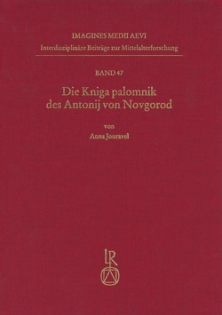 Die Kniga palomnik des Antonij von Novgorod von Jouravel,  Anna