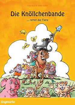 Die Knöllchenbande … rettet die Tiere von Bock,  Erika