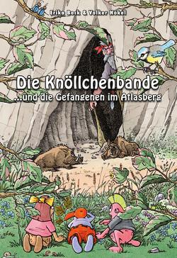 Die Knöllchenbande und die Gefangenen im Atlasberg von Bock,  Erika