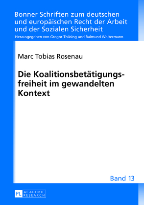 Die Koalitionsbetätigungsfreiheit im gewandelten Kontext von Rosenau,  Marc