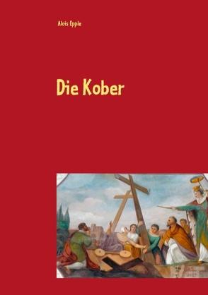 Die Kober von Epple,  Alois