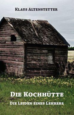 Die Kochhütte von Altenstetter,  Klaus