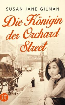 Die Königin der Orchard Street von Gilman,  Susan Jane, Schönfeld,  Eike