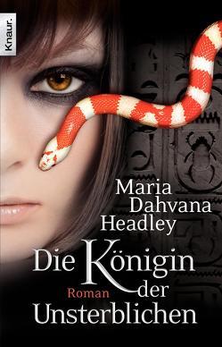 Die Königin der Unsterblichen von Headley,  Maria Dahvana, Rebernik,  Sonja