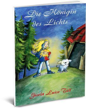 Die Königin des Lichts von Till,  Gisela Luise