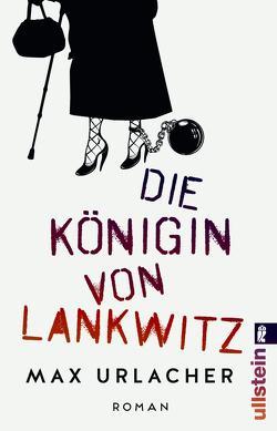 Die Königin von Lankwitz von Urlacher,  Max