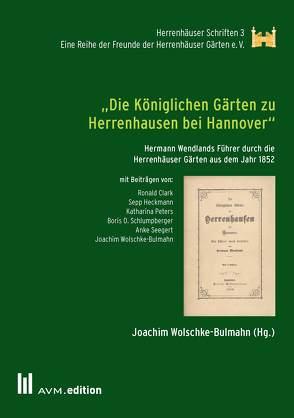 """""""Die Königlichen Gärten zu Herrenhausen bei Hannover"""" von Wolschke-Bulmahn,  Joachim"""