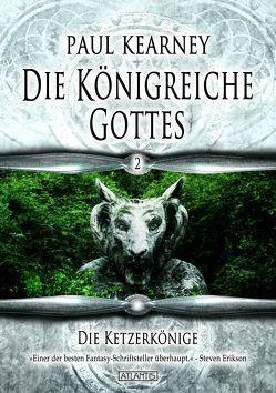Die Königreiche Gottes 2: Die Ketzerkönige von Kearney,  Paul, Krug,  Michael, Kümmel,  Timo