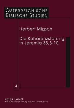 Die Kohärenzstörung in Jeremia 35,8-10 von Migsch,  Herbert