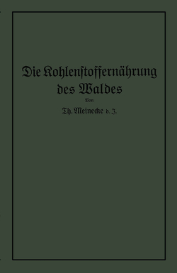 Die Kohlenstoffernährung des Waldes von Meinecke,  Theodor