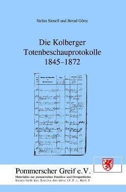 Die Kolberger Totenbeschauprotokolle 1845-1872 von Görtz,  Bernd, Kuritz,  Henry, Schroeder,  Ernst, Sienell,  Stefan