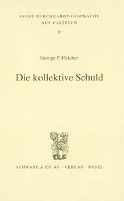 Die kollektive Schuld von Fletcher,  George P