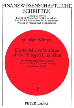 Die kollektive Vorsorge für den Pflegefall im Alter von Winters,  Stephan