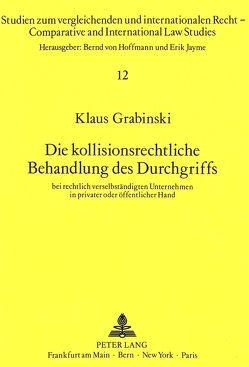 Die kollisionsrechtliche Behandlung des Durchgriffs von Grabinski,  Klaus