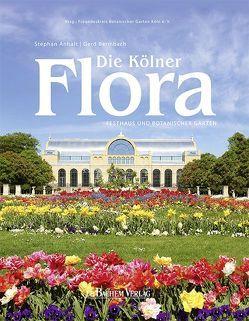 Die Kölner Flora von Anhalt,  Stephan, Bermbach,  Gerd