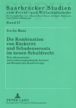 Die Kombination von Rücktritt und Schadensersatz im neuen Schuldrecht von du Mont,  Ivo