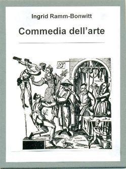 Die komische Tragödie / Commedia dell'Arte von Ramm-Bonwitt,  Ingrid