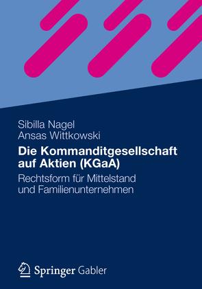 Die Kommanditgesellschaft auf Aktien (KGaA) von Nagel,  Sibilla, Wittkowski,  Ansas