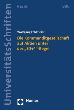 """Die Kommanditgesellschaft auf Aktien unter der """"50+1""""-Regel von Feldmeier,  Wolfgang"""